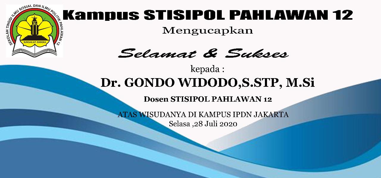 Dosen Stisipol Pahlawan 12 Gondo Widodo, SSTP. M. Si. Raih Gelar Doktor Ilmu Pemerintahan